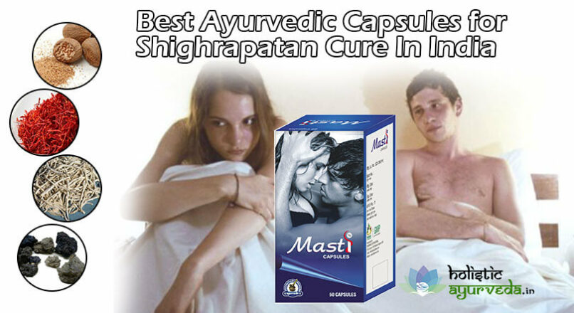 Best Ayurvedic Capsules For Shighrapatan Cure In India
