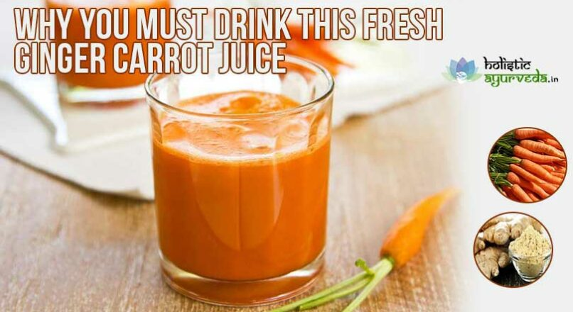 Health Benefits of Fresh Ginger Carrot Juice