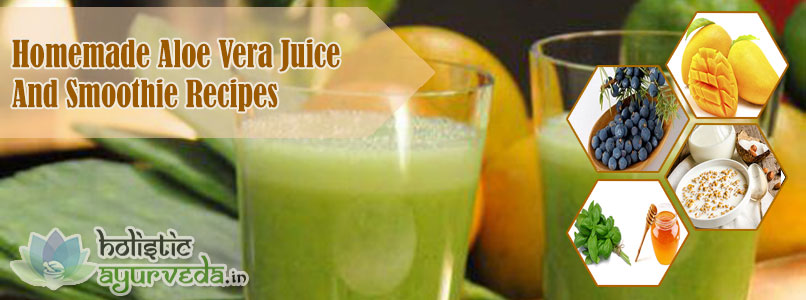 Homemade Aloe Vera Juice and Smoothie Recipes
